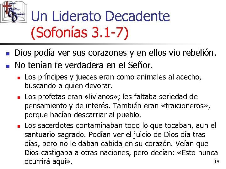 Un Liderato Decadente (Sofonías 3. 1 -7) n n Dios podía ver sus corazones