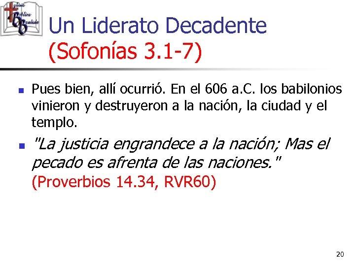 Un Liderato Decadente (Sofonías 3. 1 -7) n n Pues bien, allí ocurrió. En