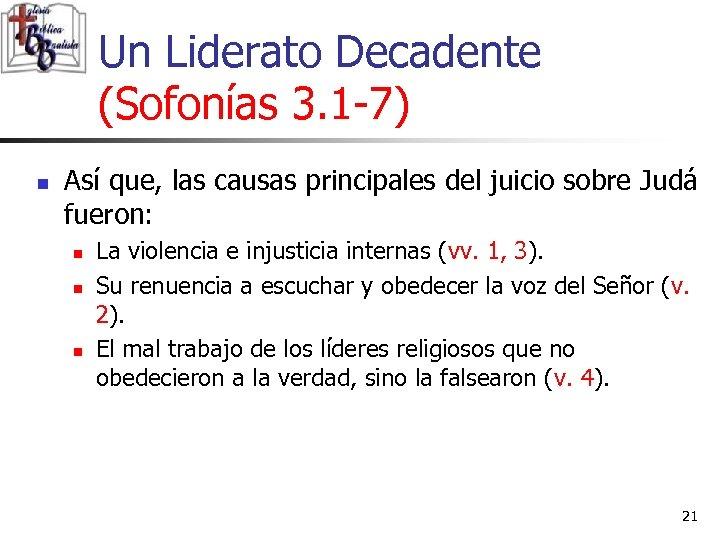 Un Liderato Decadente (Sofonías 3. 1 -7) n Así que, las causas principales del