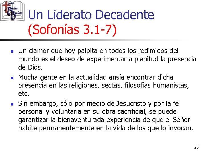 Un Liderato Decadente (Sofonías 3. 1 -7) n n n Un clamor que hoy