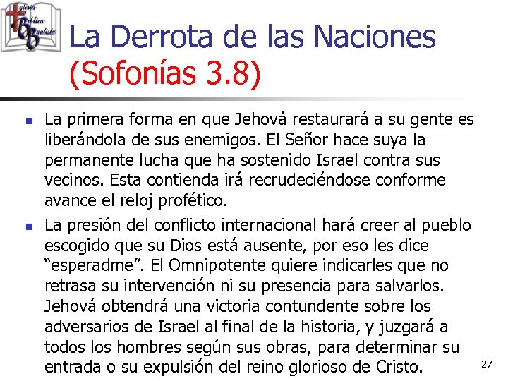 La Derrota de las Naciones (Sofonías 3. 8) n n La primera forma en
