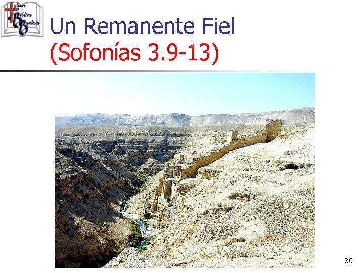 Un Remanente Fiel (Sofonías 3. 9 -13) 30
