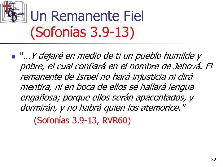 Un Remanente Fiel (Sofonías 3. 9 -13) n