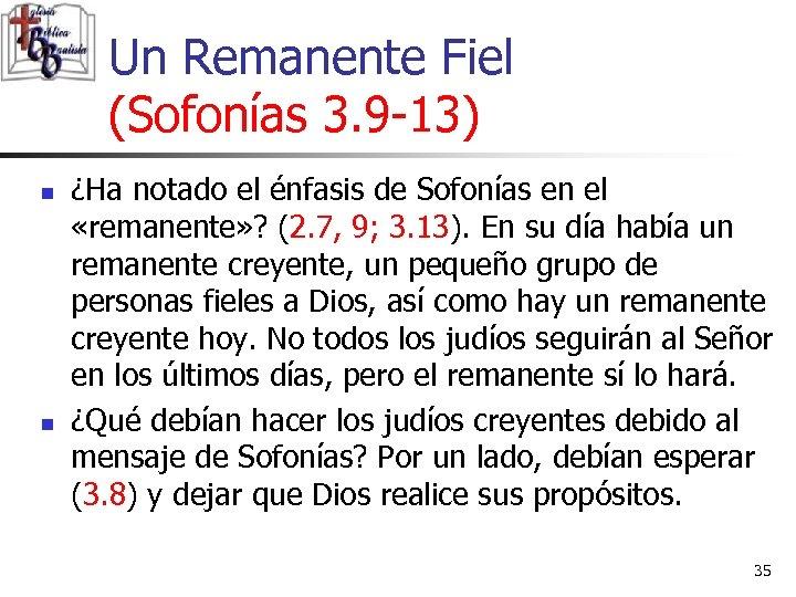 Un Remanente Fiel (Sofonías 3. 9 -13) n n ¿Ha notado el énfasis de