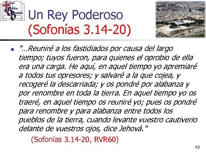Un Rey Poderoso (Sofonías 3. 14 -20) n