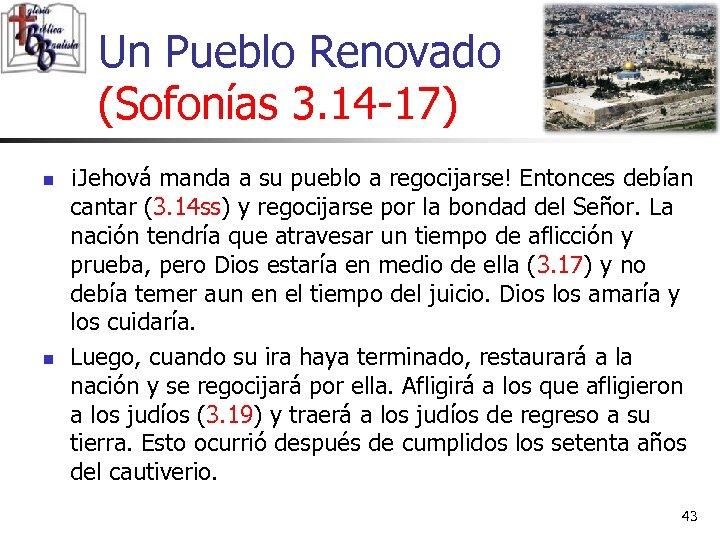 Un Pueblo Renovado (Sofonías 3. 14 -17) n n ¡Jehová manda a su pueblo