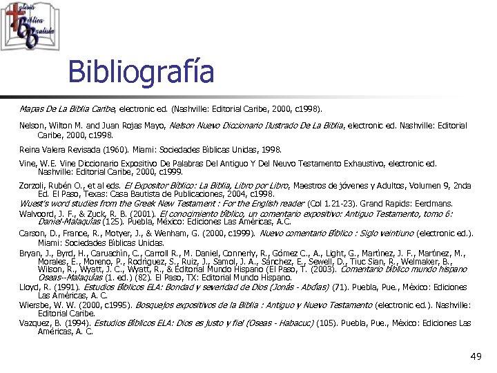 Bibliografía Mapas De La Biblia Caribe, electronic ed. (Nashville: Editorial Caribe, 2000, c 1998).