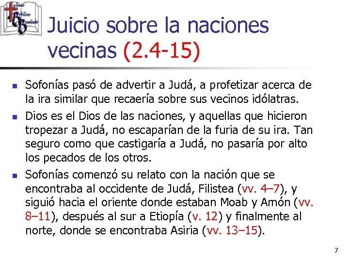 Juicio sobre la naciones vecinas (2. 4 -15) n n n Sofonías pasó de