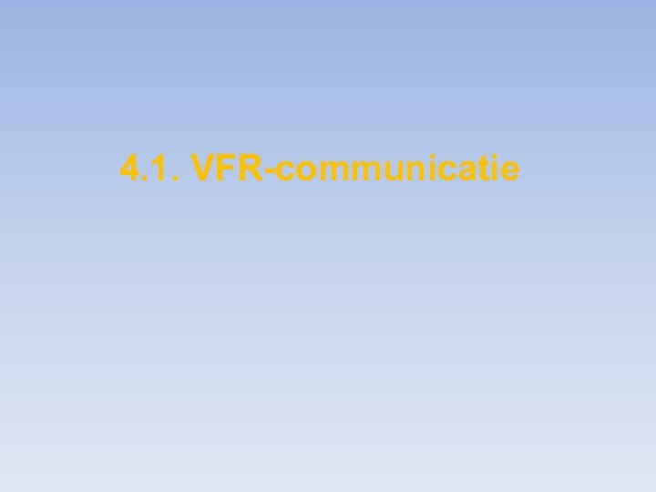4. 1. VFR-communicatie