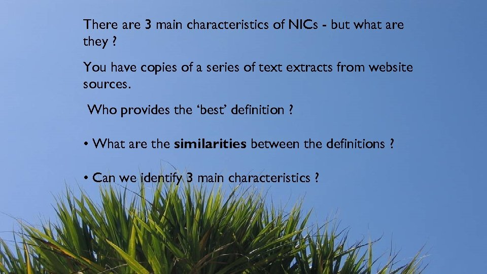 There are 3 main characteristics of NICs - but what are they ? You