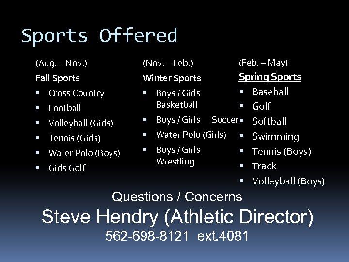 Sports Offered (Aug. – Nov. ) (Nov. – Feb. ) Fall Sports Winter Sports