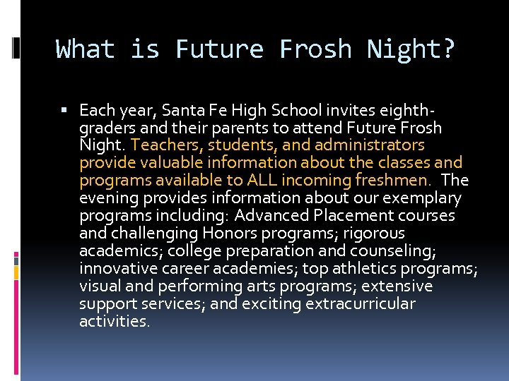 What is Future Frosh Night? Each year, Santa Fe High School invites eighthgraders and
