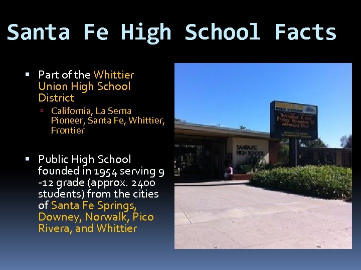 Santa Fe High School Facts Part of the Whittier Union High School District California,