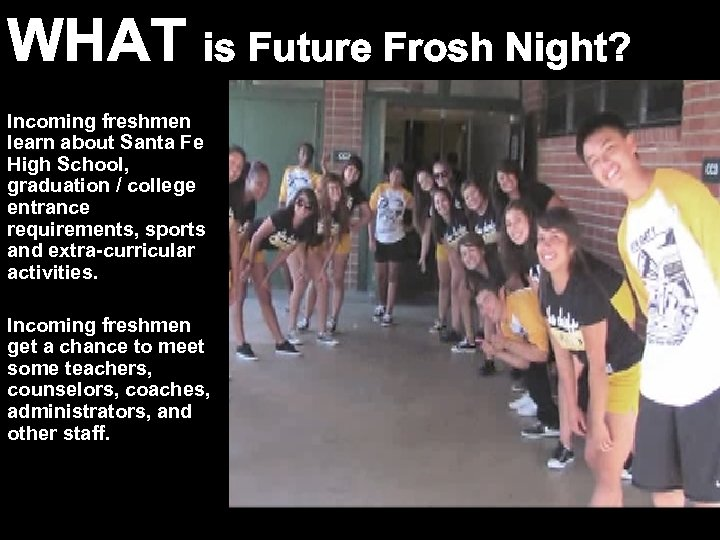 WHAT is Future Frosh Night? What? Incoming freshmen learn about Santa Fe High School,