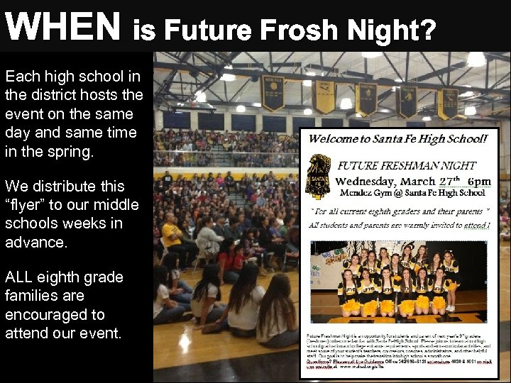 WHEN is Future Frosh Night? When? Each high school in the district hosts the