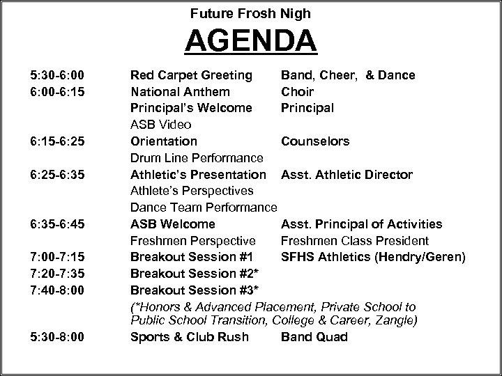 Future Frosh Nigh AGENDA 5: 30 -6: 00 -6: 15 -6: 25 -6: 35