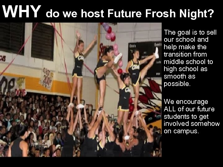 WHY do we host Future Frosh Night? Why? The goal is to sell our