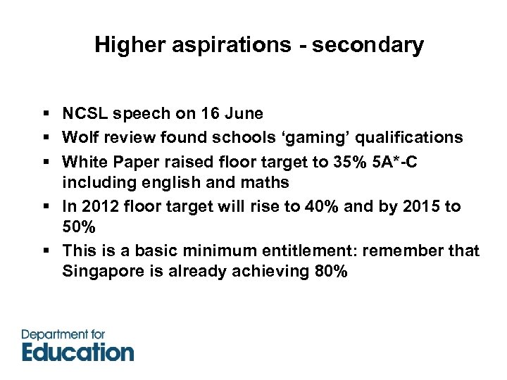 Higher aspirations - secondary § NCSL speech on 16 June § Wolf review found