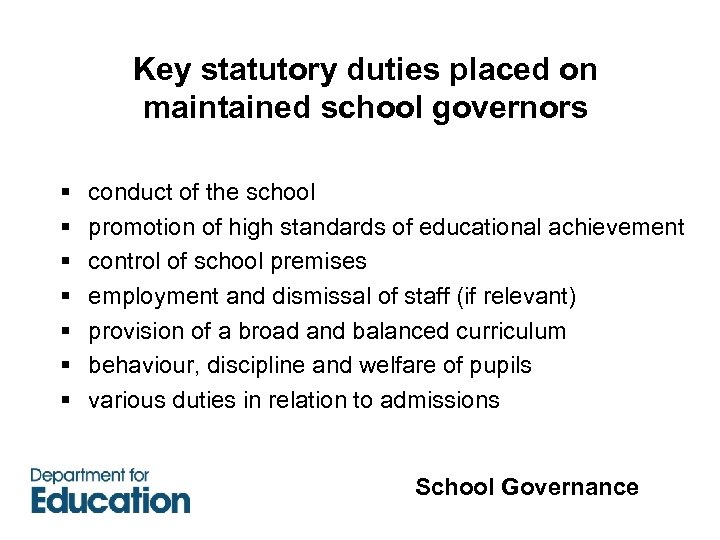 § § § § Key statutory duties placed on maintained school governors conduct