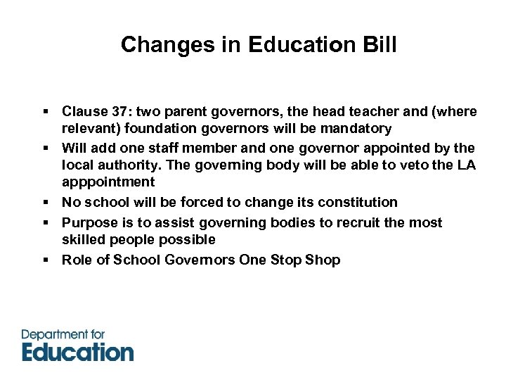 Changes in Education Bill § Clause 37: two parent governors, the head teacher and