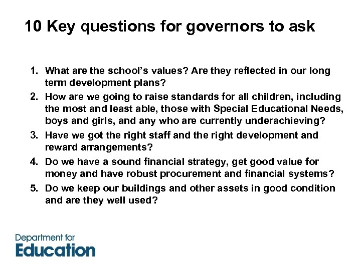 10 Key questions for governors to ask 1. What are the school's values? Are