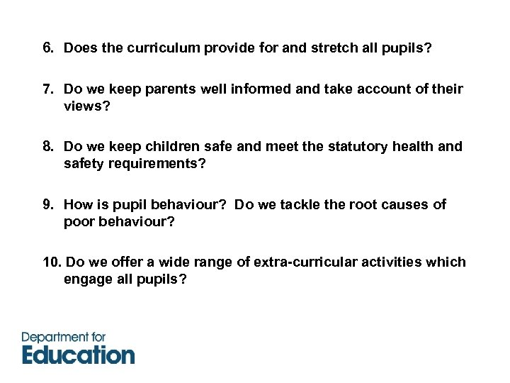 6. Does the curriculum provide for and stretch all pupils? 7. Do we keep