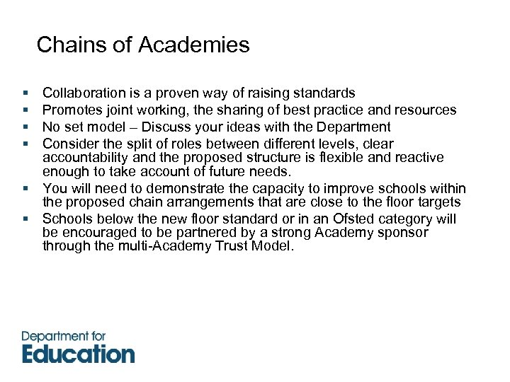 Chains of Academies § § Collaboration is a proven way of raising standards Promotes