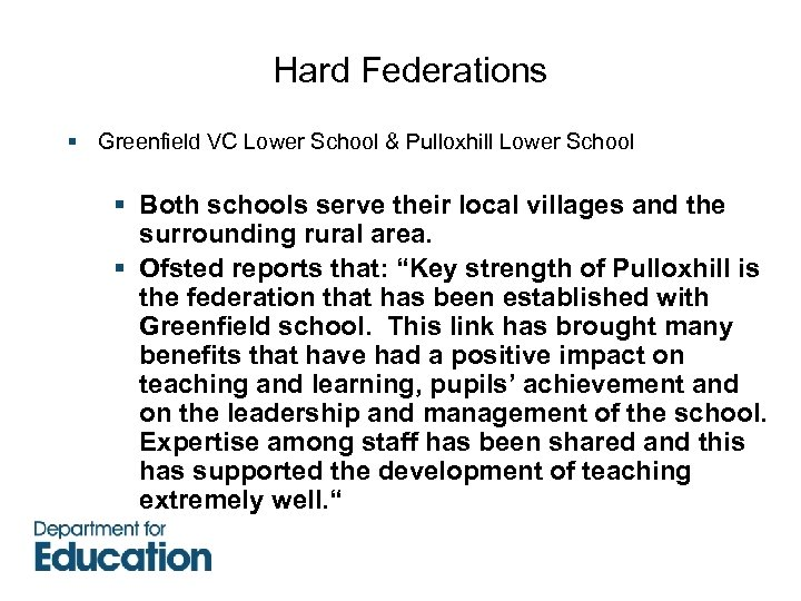 Hard Federations § Greenfield VC Lower School & Pulloxhill Lower School § Both schools