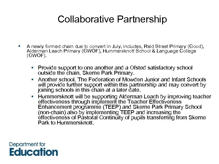 Collaborative Partnership § A newly formed chain due to convert in July, includes, Reid