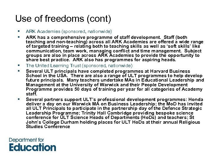 Use of freedoms (cont) § § § ARK Academies (sponsored, nationwide) ARK has a