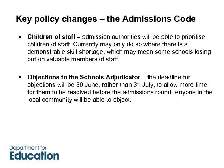Key policy changes – the Admissions Code § Children of staff – admission authorities