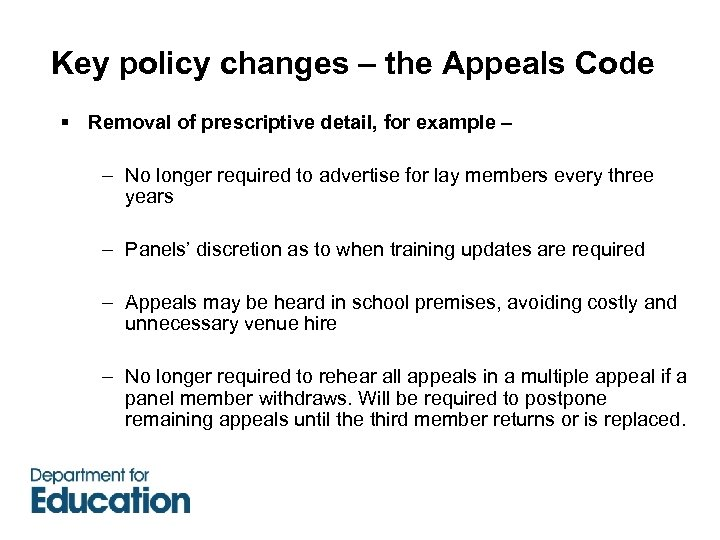 Key policy changes – the Appeals Code § Removal of prescriptive detail, for example