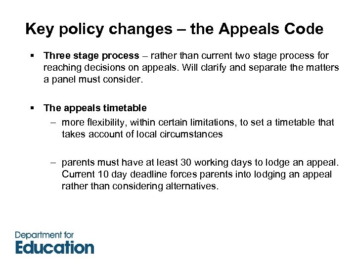Key policy changes – the Appeals Code § Three stage process – rather than