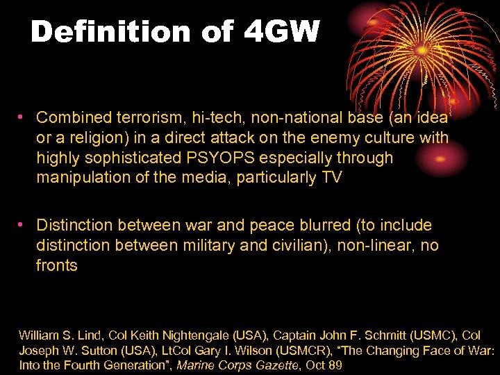 Definition of 4 GW • Combined terrorism, hi-tech, non-national base (an idea or a