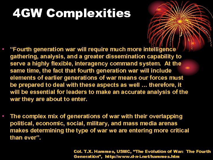 """4 GW Complexities • """"Fourth generation war will require much more intelligence gathering, analysis,"""