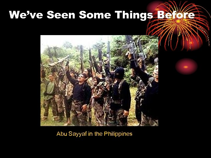 We've Seen Some Things Before Abu Sayyaf in the Philippines
