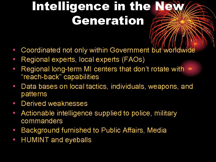 Intelligence in the New Generation • Coordinated not only within Government but worldwide •