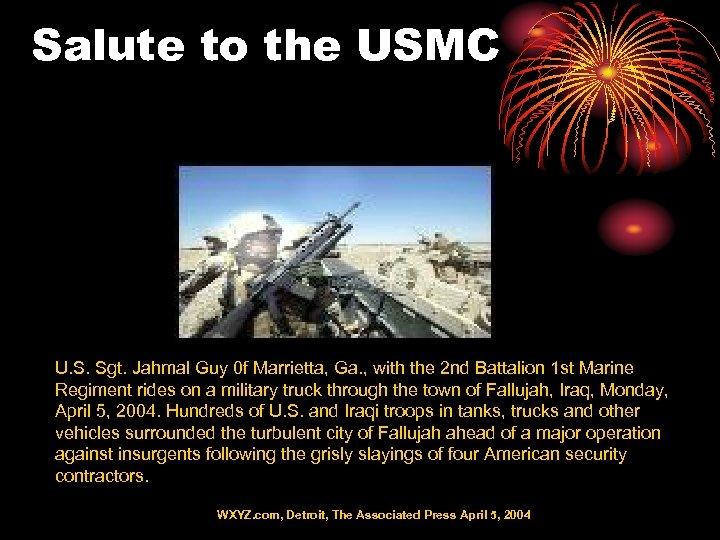 Salute to the USMC U. S. Sgt. Jahmal Guy 0 f Marrietta, Ga. ,