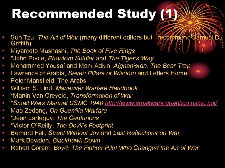 Recommended Study (1) • Sun Tzu, The Art of War (many different editors but