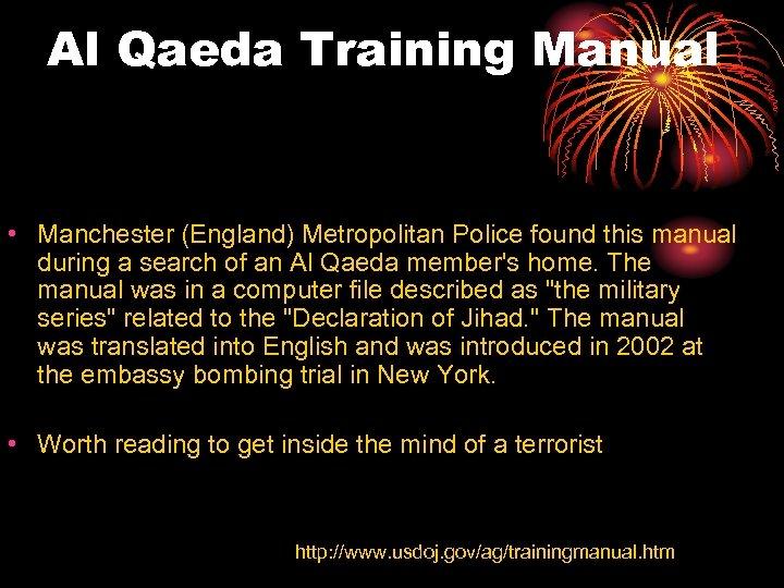 Al Qaeda Training Manual • Manchester (England) Metropolitan Police found this manual during a