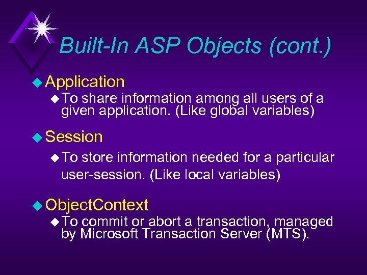 Built-In ASP Objects (cont. ) u Application u To share information among all users