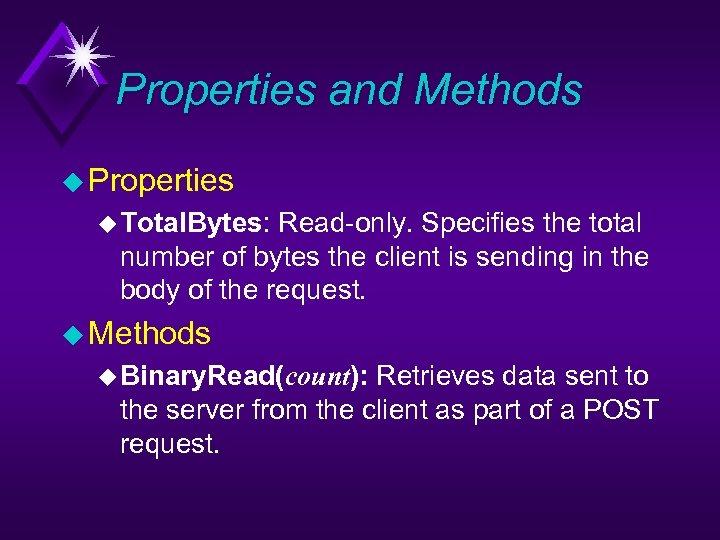 Properties and Methods u Properties u Total. Bytes: Read-only. Specifies the total number of