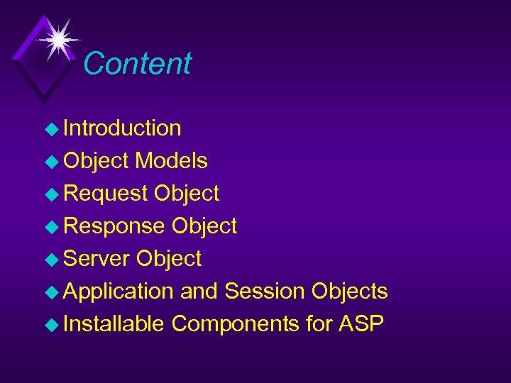 Content u Introduction u Object Models u Request Object u Response Object u Server
