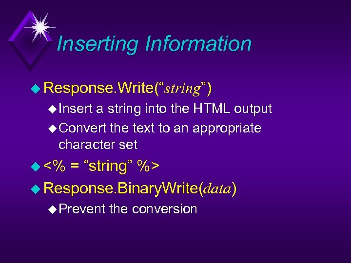 "Inserting Information u Response. Write(""string"") u Insert a string into the HTML output u"