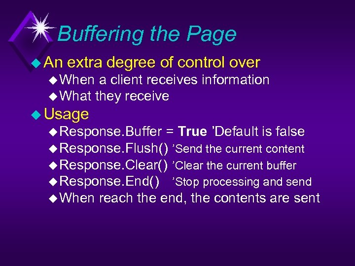 Buffering the Page u An extra degree of control over u When a client