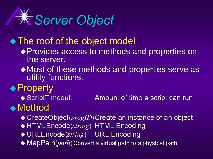Server Object u The roof of the object model u Provides access to methods