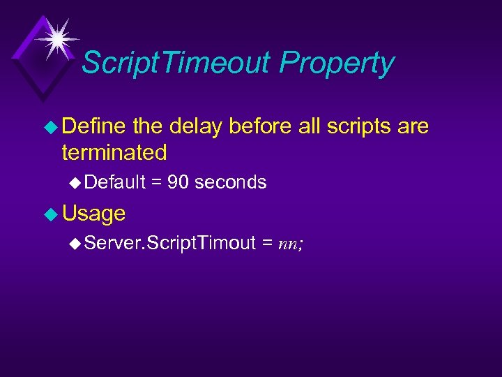 Script. Timeout Property u Define the delay before all scripts are terminated u Default