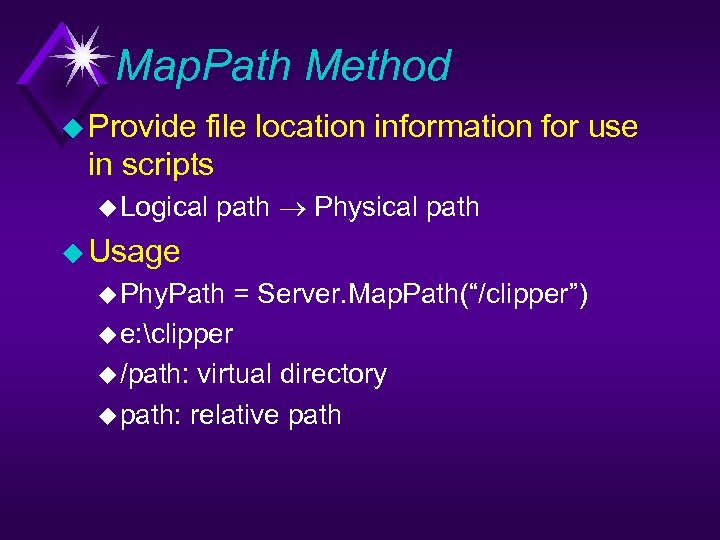 Map. Path Method u Provide file location information for use in scripts u Logical