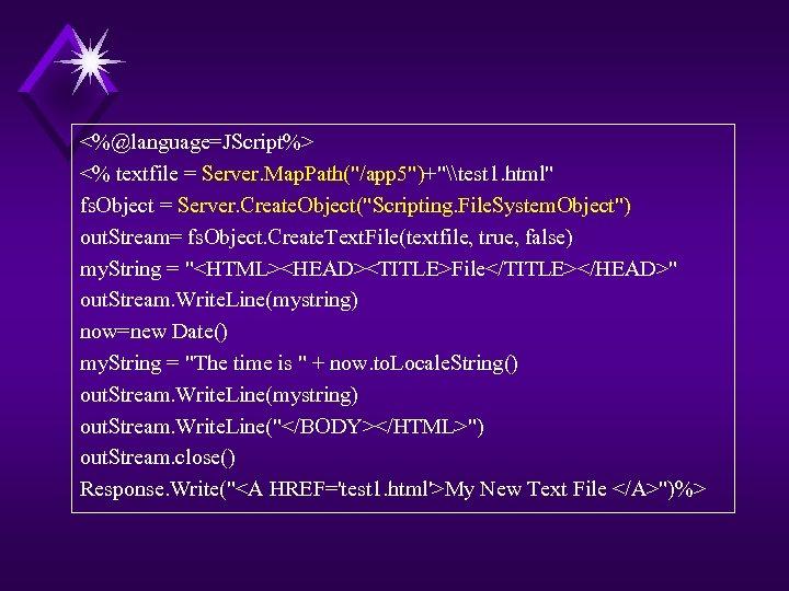 <%@language=JScript%> <% textfile = Server. Map. Path(