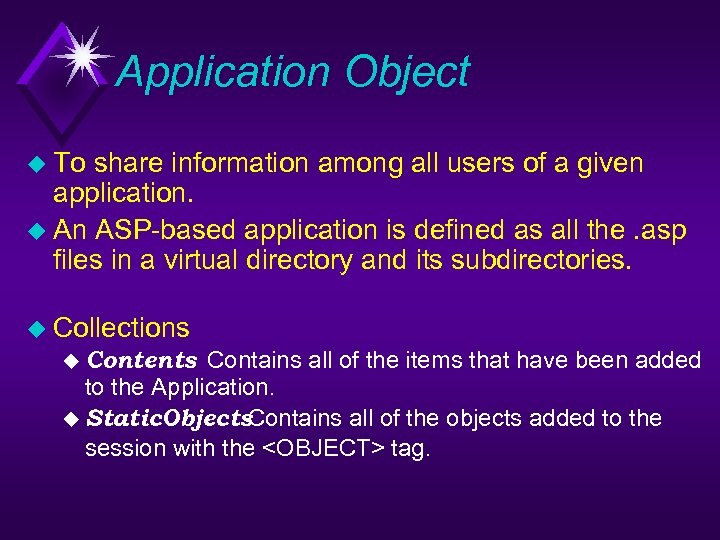 Application Object u To share information among all users of a given application. u